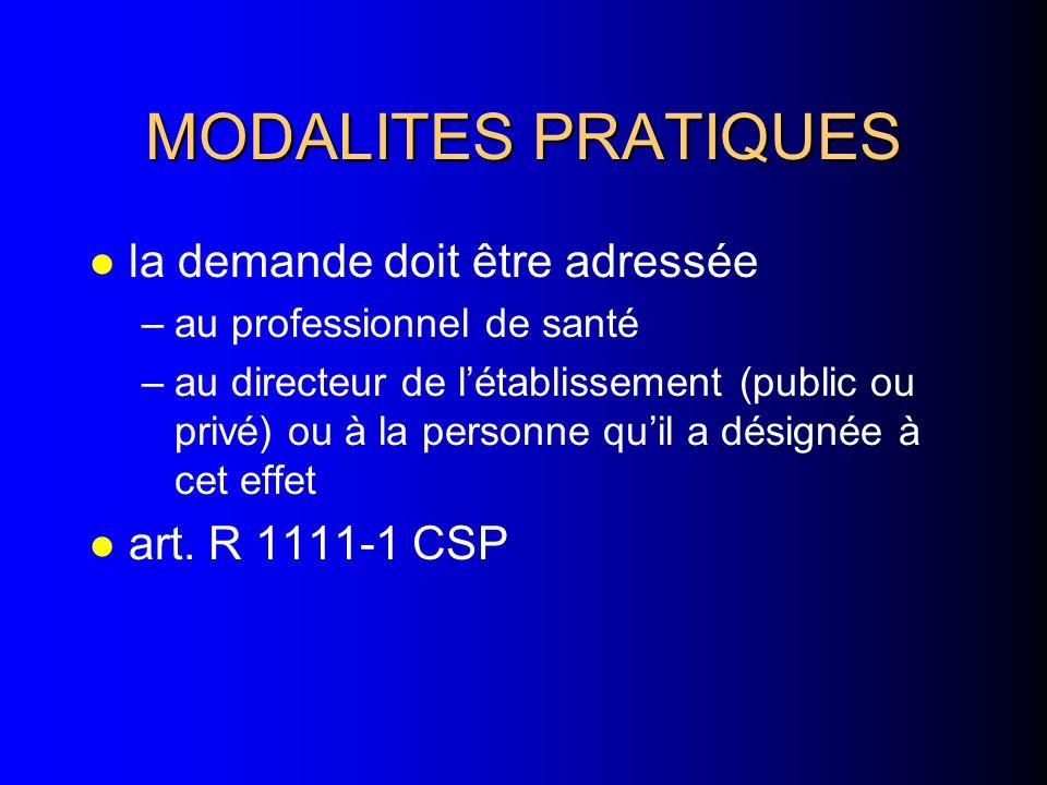 MODALITES PRATIQUES la demande doit être adressée art. R 1111-1 CSP