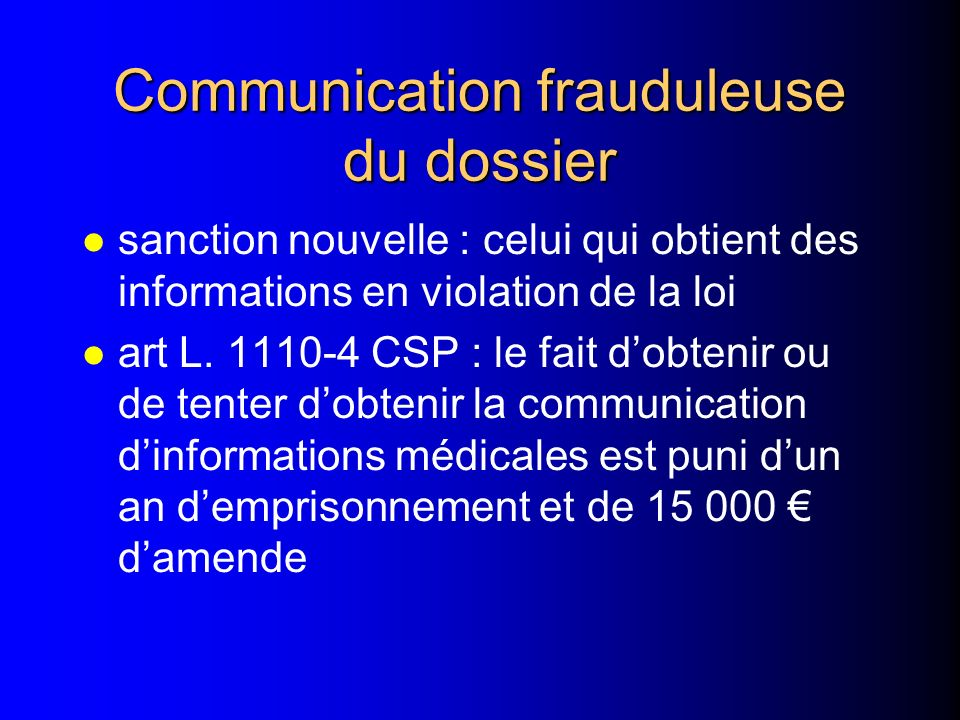 Communication frauduleuse du dossier