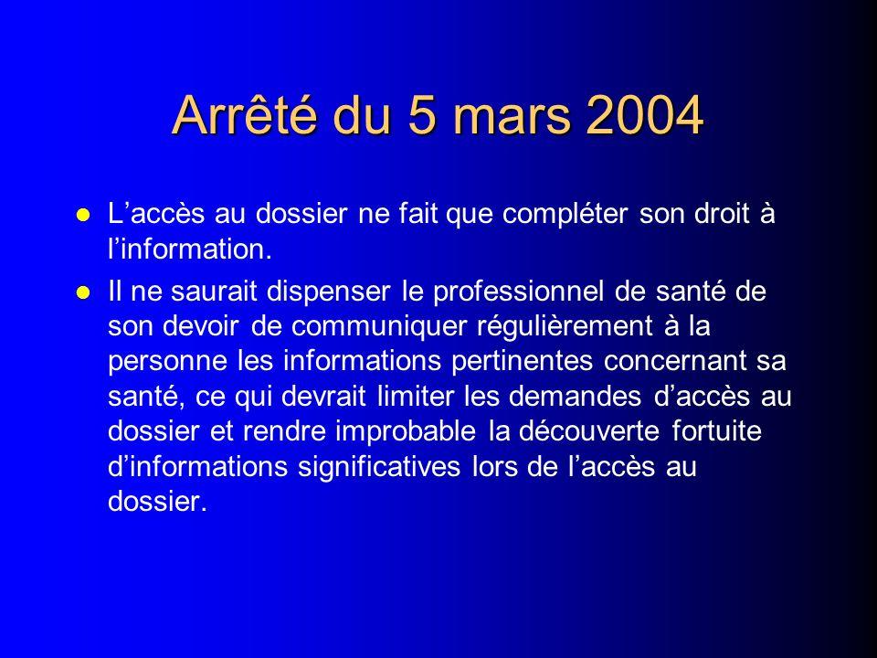 Arrêté du 5 mars 2004 L'accès au dossier ne fait que compléter son droit à l'information.