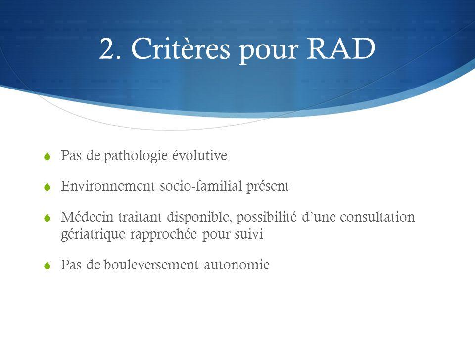 2. Critères pour RAD Pas de pathologie évolutive