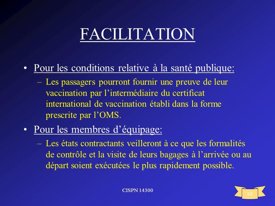 FACILITATION Pour les conditions relative à la santé publique: