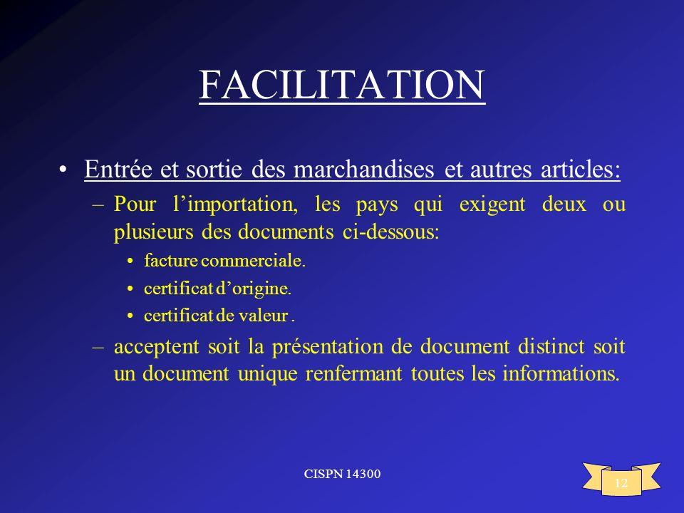 FACILITATION Entrée et sortie des marchandises et autres articles: