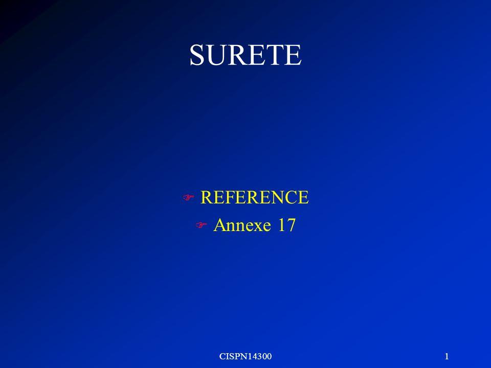 SURETE REFERENCE Annexe 17 CISPN14300