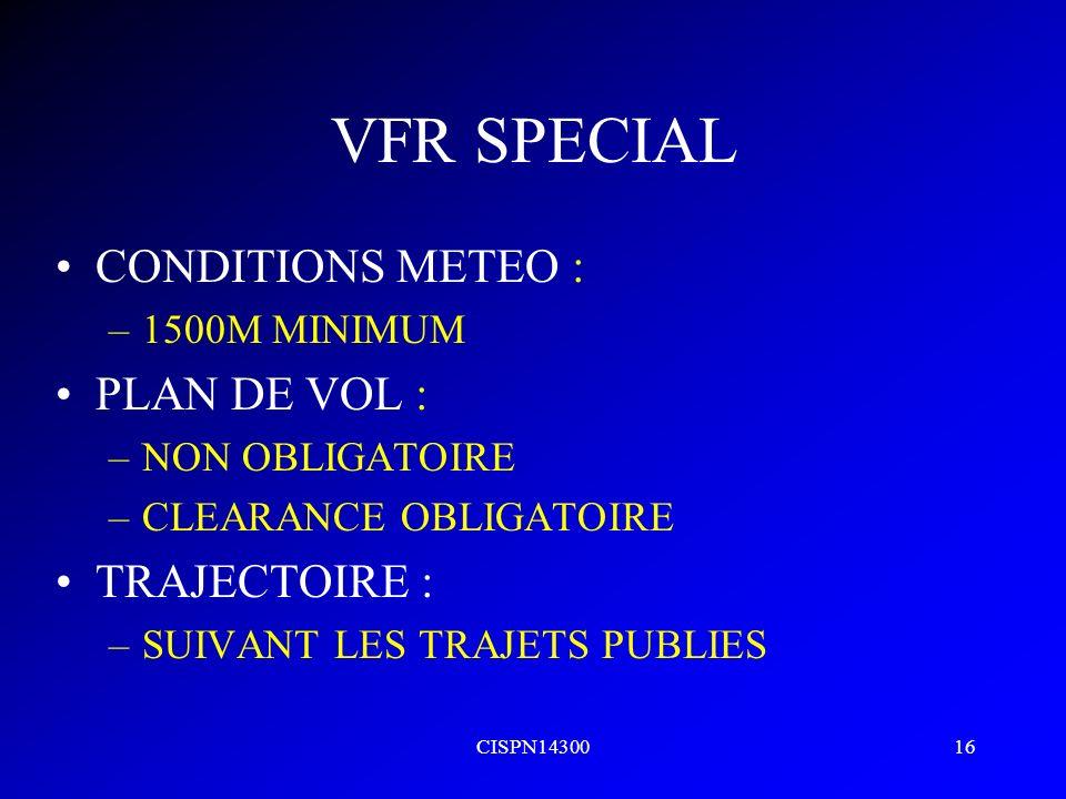 VFR SPECIAL CONDITIONS METEO : PLAN DE VOL : TRAJECTOIRE :