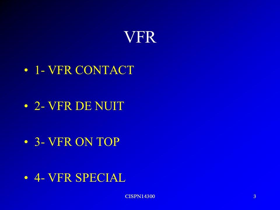 VFR 1- VFR CONTACT 2- VFR DE NUIT 3- VFR ON TOP 4- VFR SPECIAL