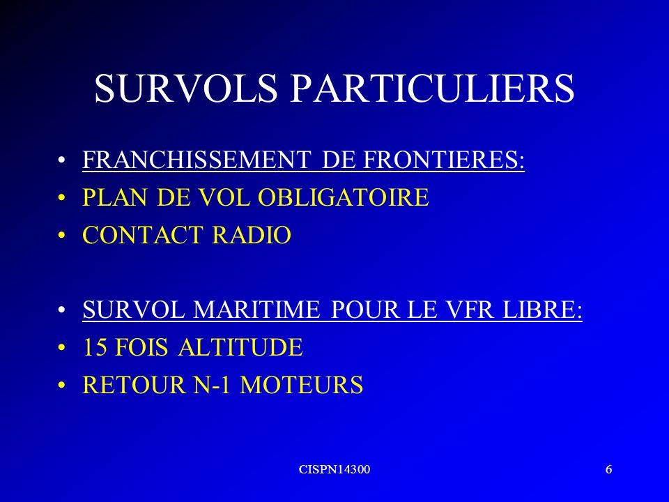 SURVOLS PARTICULIERS FRANCHISSEMENT DE FRONTIERES: