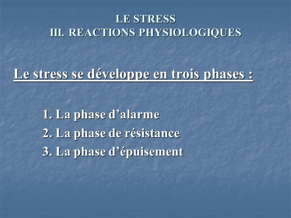 LE STRESS III. REACTIONS PHYSIOLOGIQUES