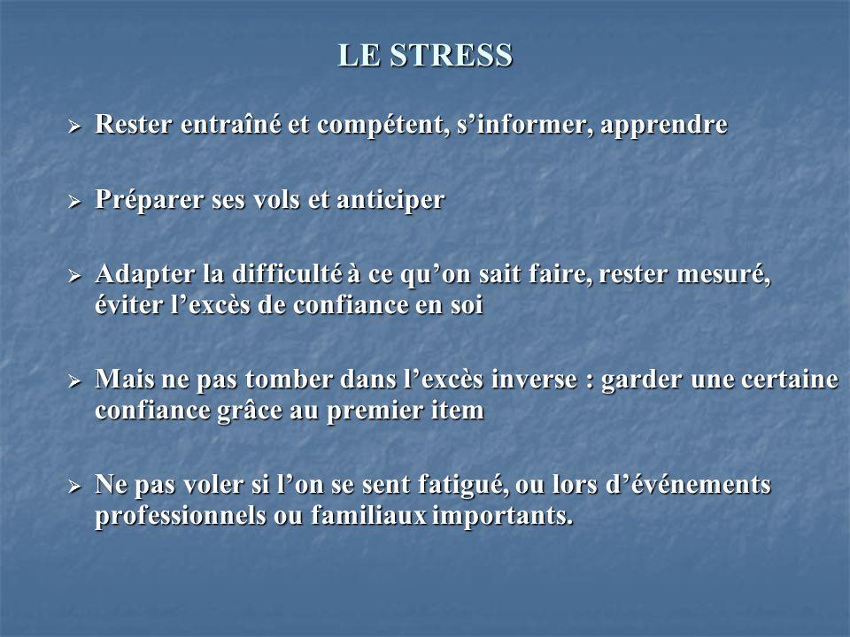 LE STRESS Rester entraîné et compétent, s'informer, apprendre