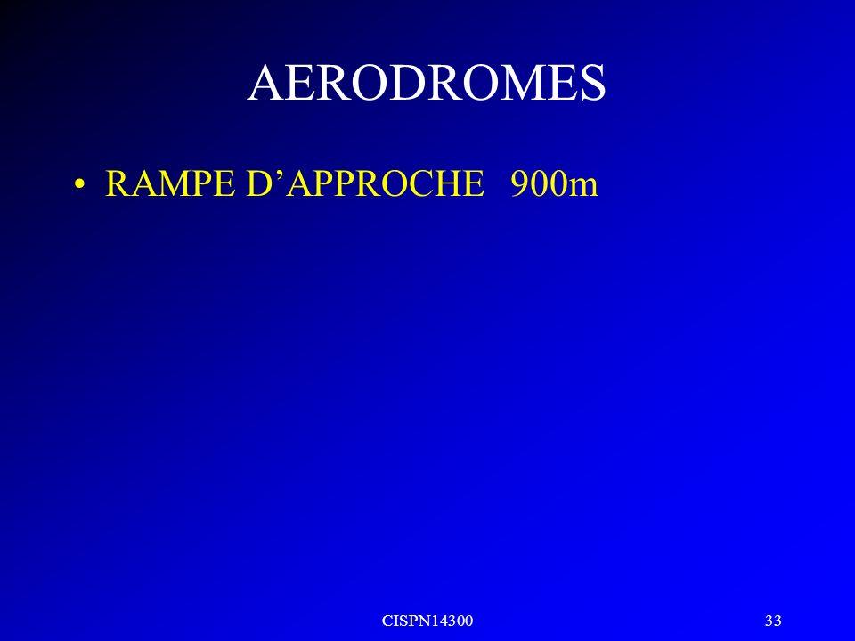 AERODROMES RAMPE D'APPROCHE 900m CISPN14300