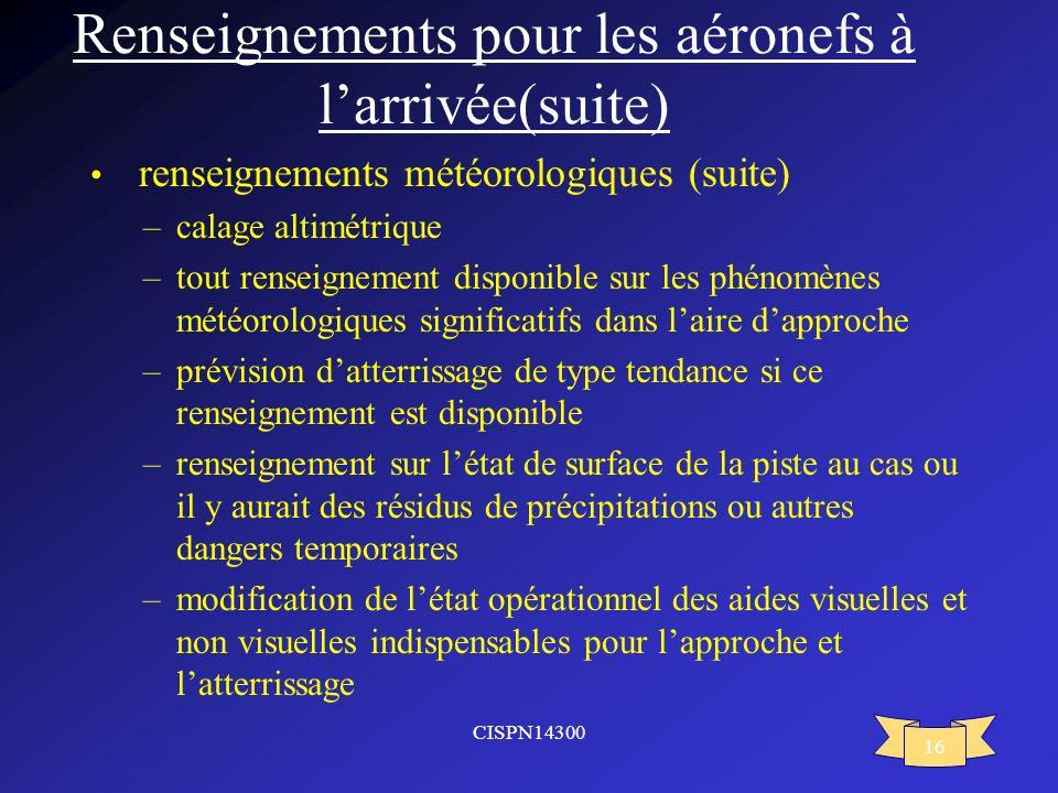 Renseignements pour les aéronefs à l'arrivée(suite)