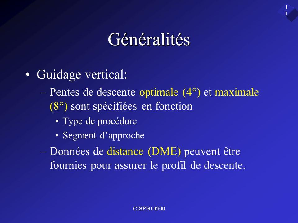 Généralités Guidage vertical:
