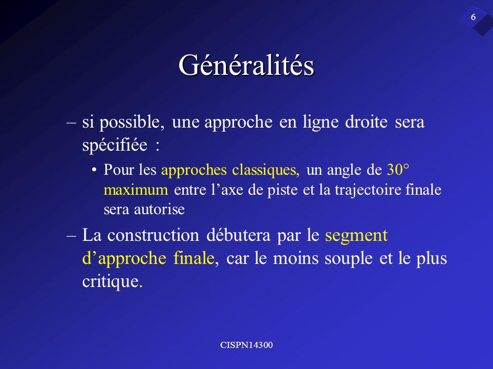 Généralités si possible, une approche en ligne droite sera spécifiée :