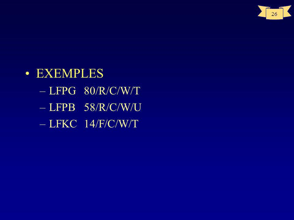 EXEMPLES LFPG 80/R/C/W/T LFPB 58/R/C/W/U LFKC 14/F/C/W/T