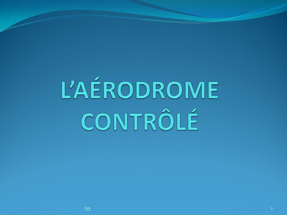 L'AÉRODROME CONTRÔLÉ /55