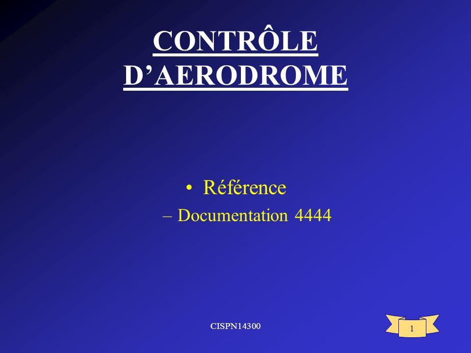 CONTRÔLE D'AERODROME Référence Documentation 4444 CISPN14300
