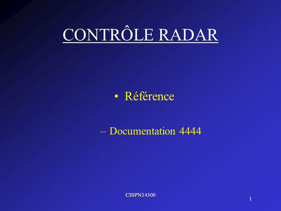 CONTRÔLE RADAR Référence Documentation 4444 CISPN14300