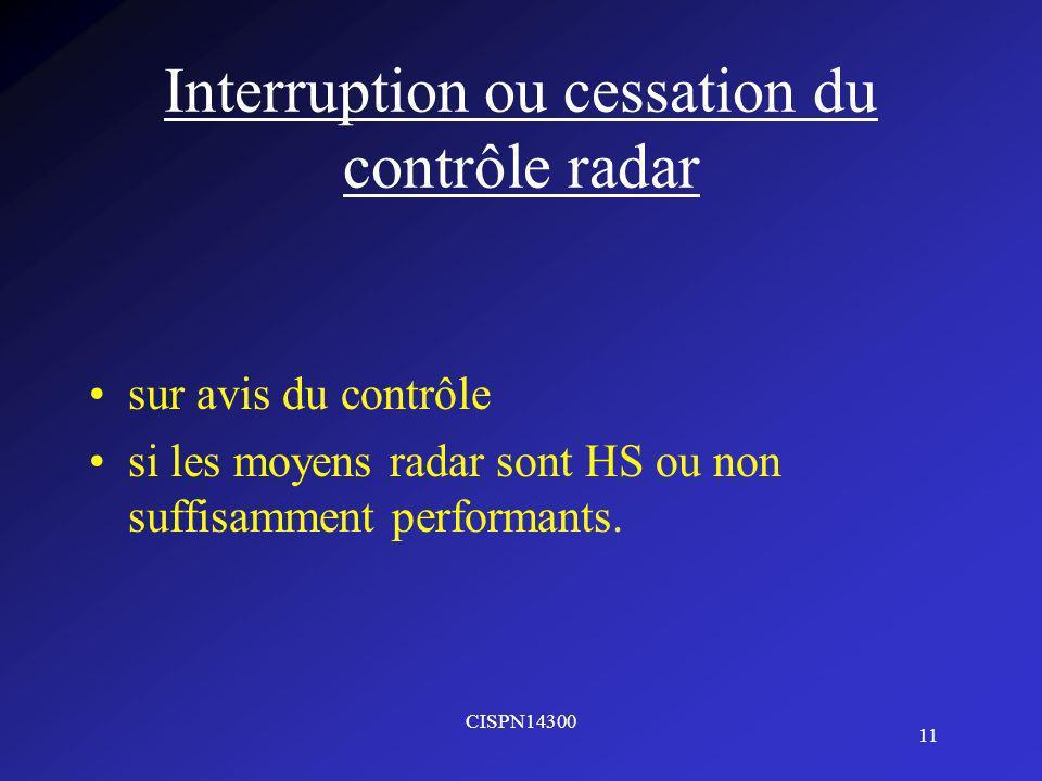 Interruption ou cessation du contrôle radar
