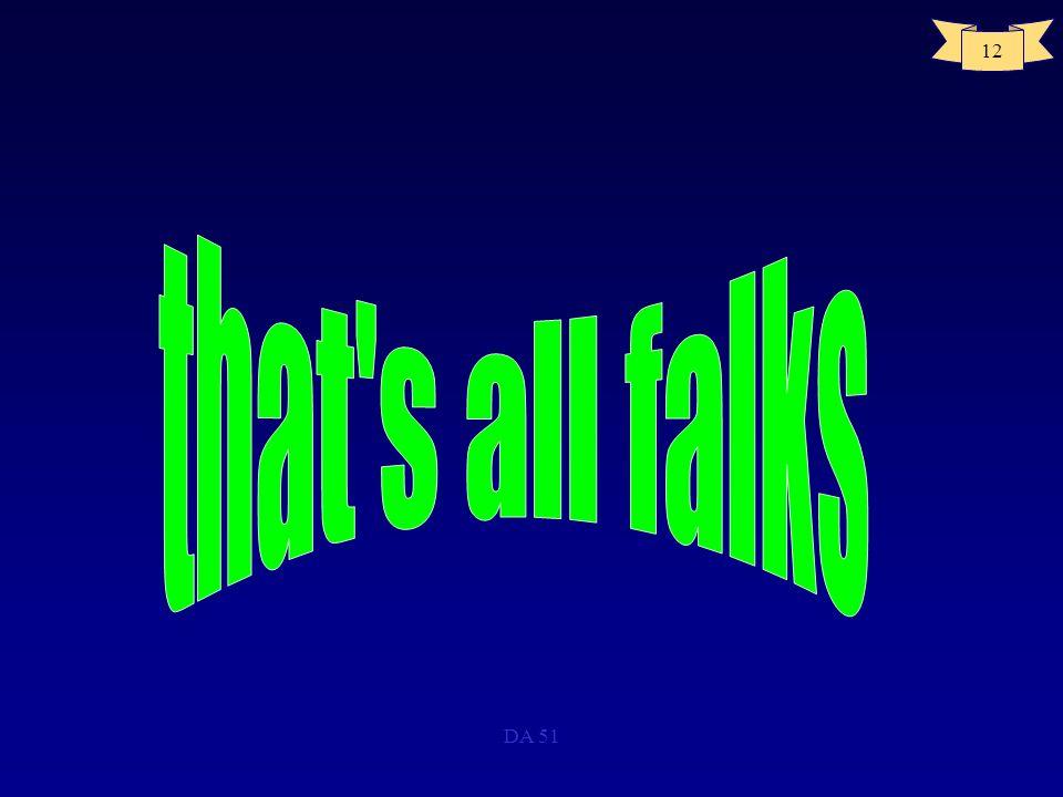 that s all falks DA 51