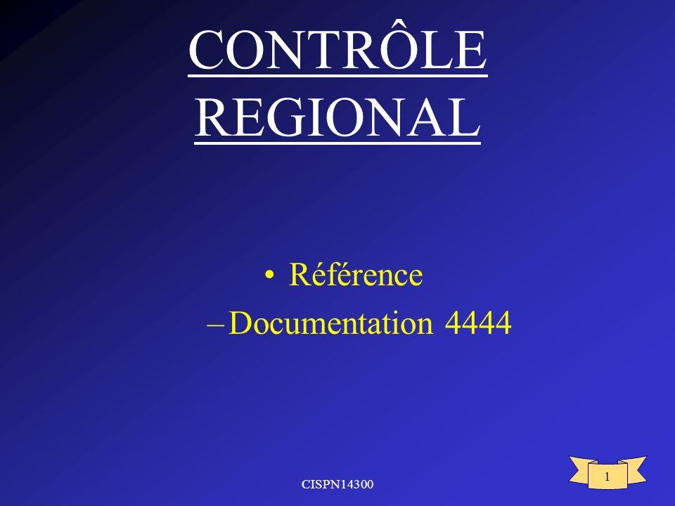 CONTRÔLE REGIONAL Référence Documentation 4444 CISPN14300
