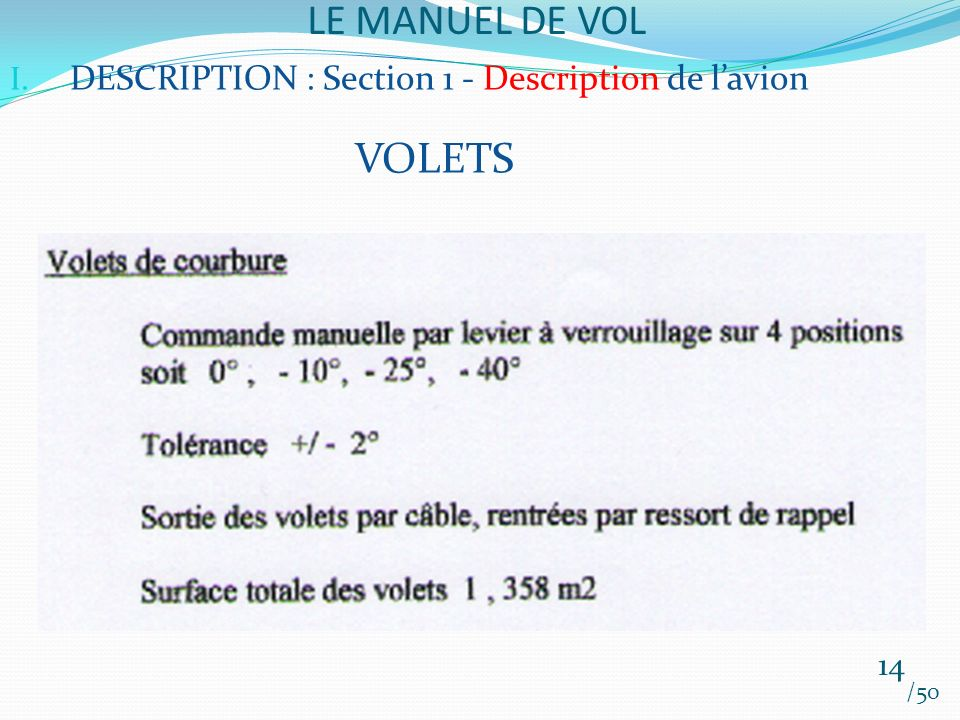 LE MANUEL DE VOL DESCRIPTION : Section 1 - Description de l'avion VOLETS 14 /50