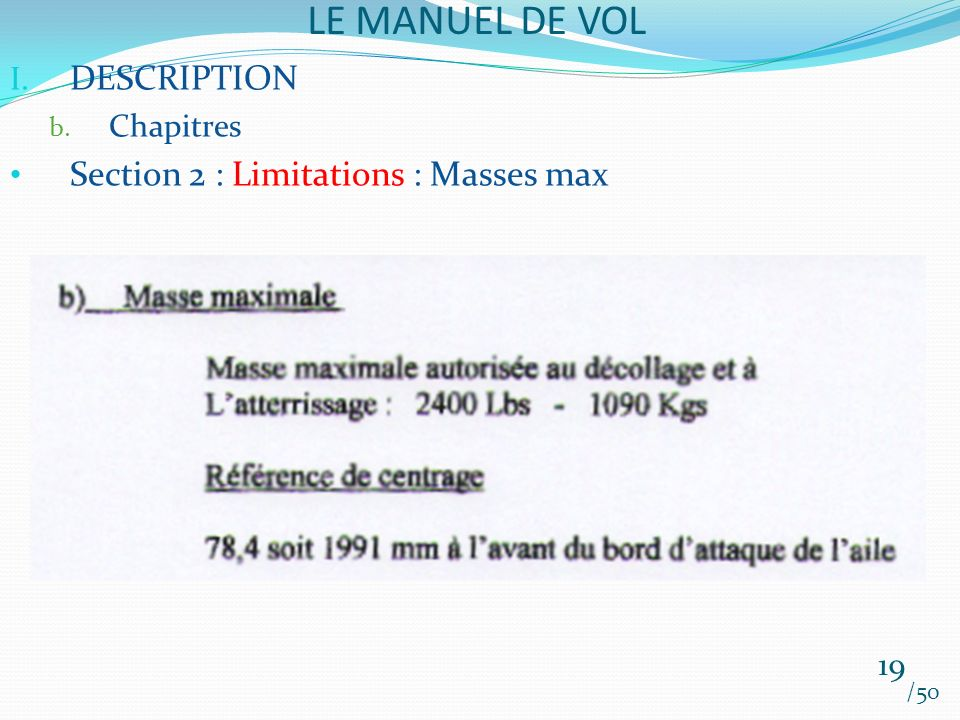 LE MANUEL DE VOL DESCRIPTION Section 2 : Limitations : Masses max