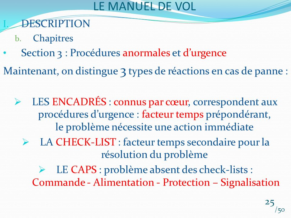 Maintenant, on distingue 3 types de réactions en cas de panne :
