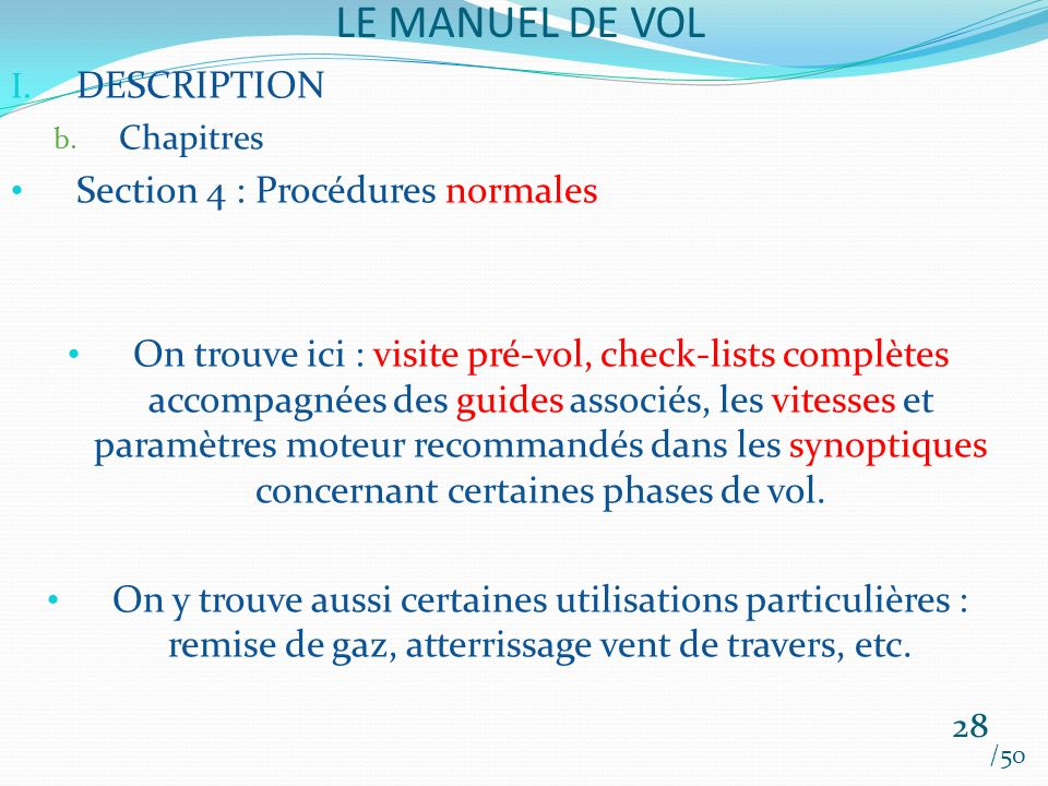 LE MANUEL DE VOL DESCRIPTION Section 4 : Procédures normales