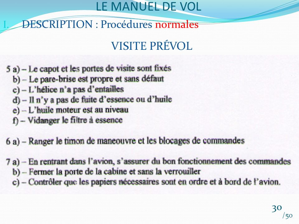 LE MANUEL DE VOL VISITE PRÉVOL DESCRIPTION : Procédures normales 30