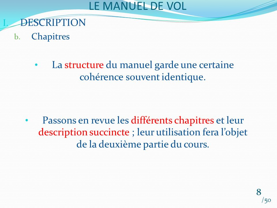 La structure du manuel garde une certaine cohérence souvent identique.