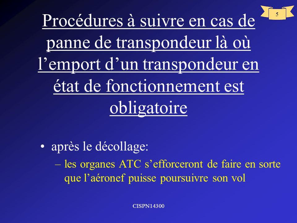 Procédures à suivre en cas de panne de transpondeur là où l'emport d'un transpondeur en état de fonctionnement est obligatoire
