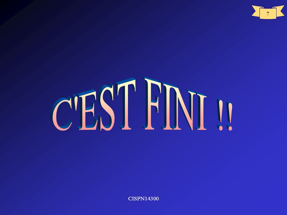 C EST FINI !! CISPN14300