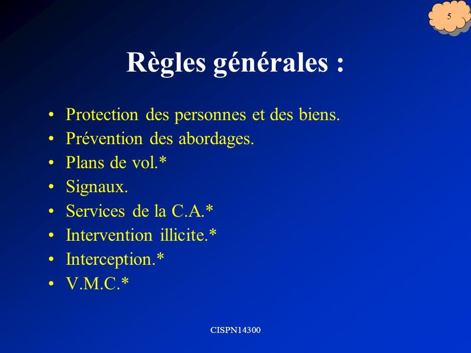 Règles générales : Protection des personnes et des biens.