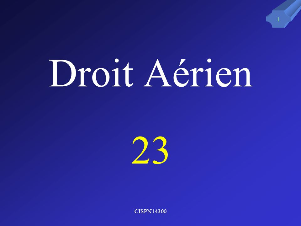 Droit Aérien 23 CISPN14300