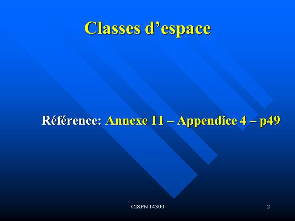 Classes d'espace Référence: Annexe 11 – Appendice 4 – p49 CISPN 14300