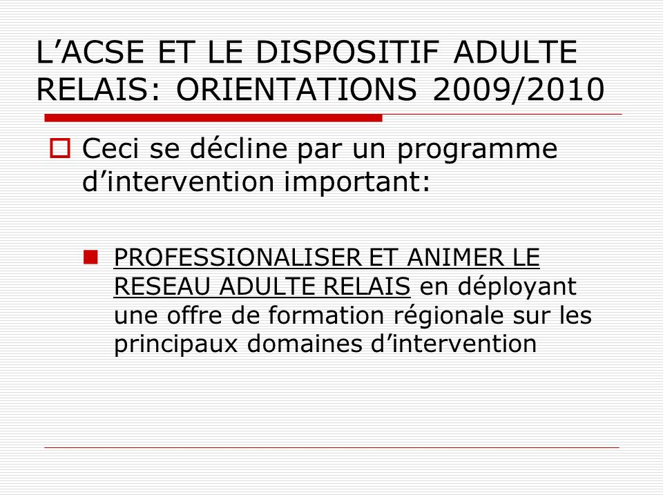 L'ACSE ET LE DISPOSITIF ADULTE RELAIS: ORIENTATIONS 2009/2010
