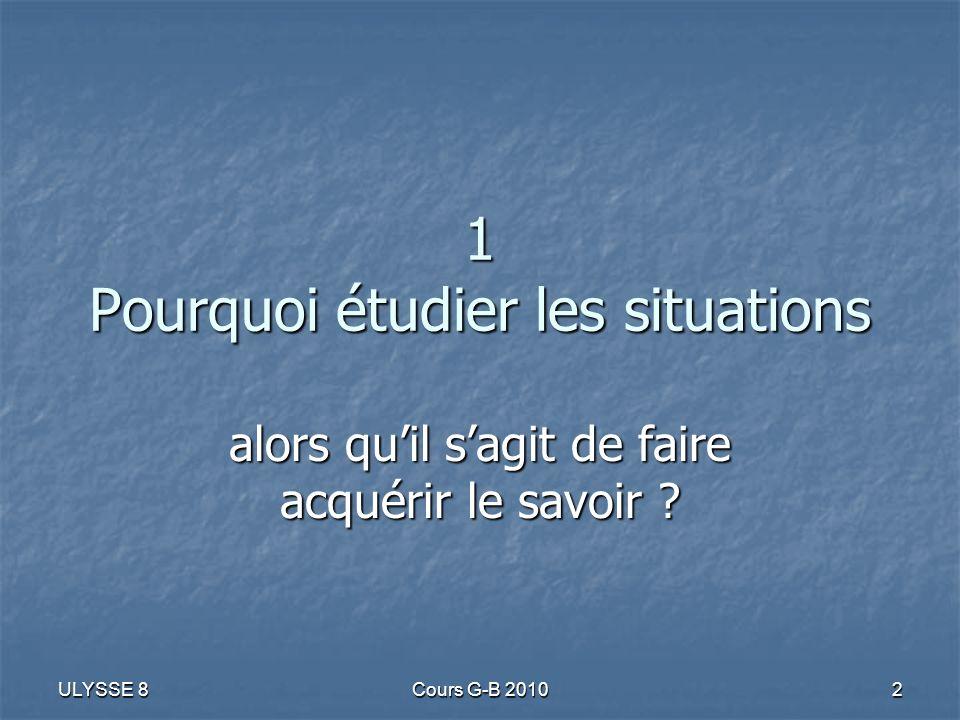 1 Pourquoi étudier les situations