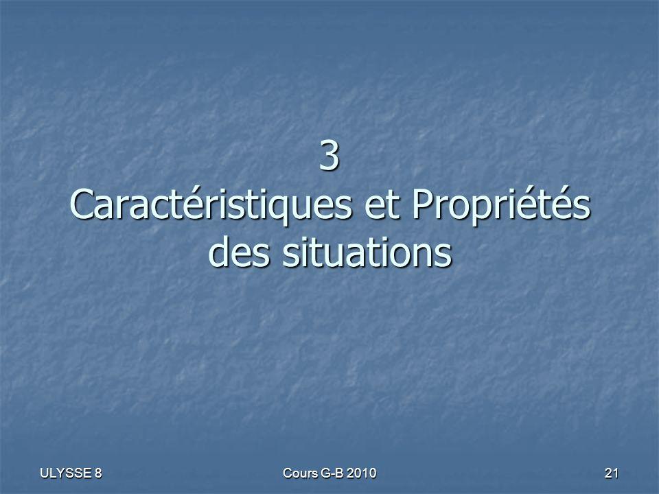 3 Caractéristiques et Propriétés des situations