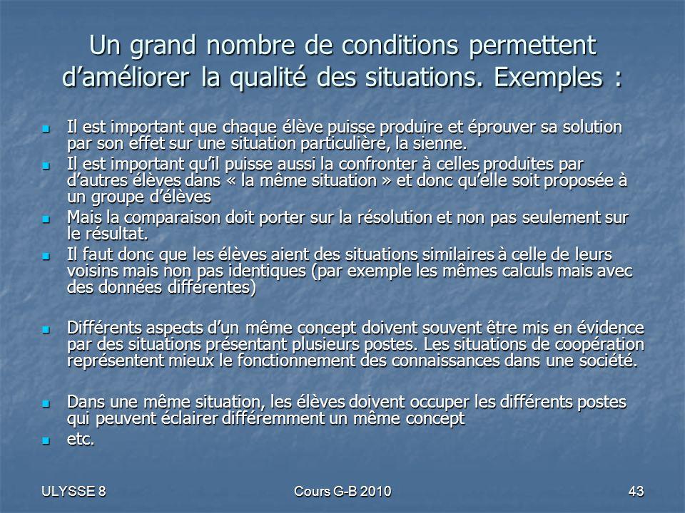 Un grand nombre de conditions permettent d'améliorer la qualité des situations. Exemples :