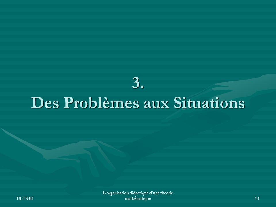 3. Des Problèmes aux Situations