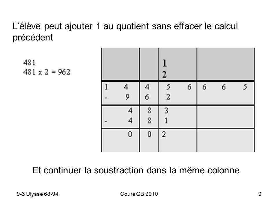 L'élève peut ajouter 1 au quotient sans effacer le calcul précédent