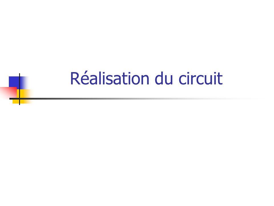 Réalisation du circuit