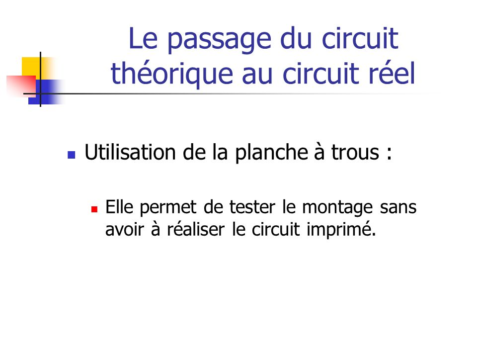 Le passage du circuit théorique au circuit réel