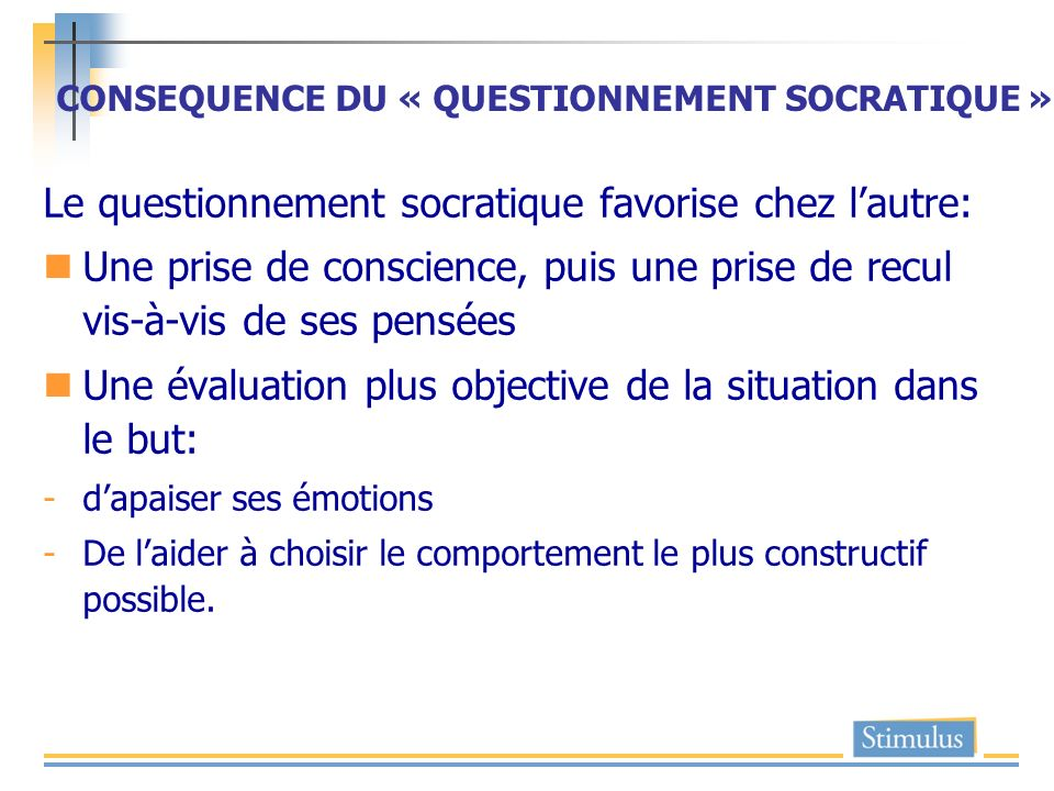CONSEQUENCE DU « QUESTIONNEMENT SOCRATIQUE »
