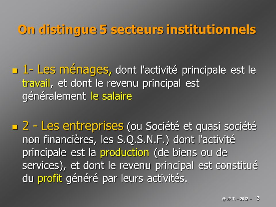 On distingue 5 secteurs institutionnels