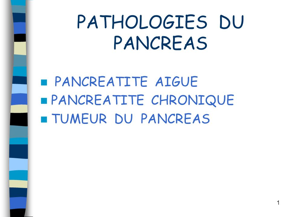PATHOLOGIES DU PANCREAS