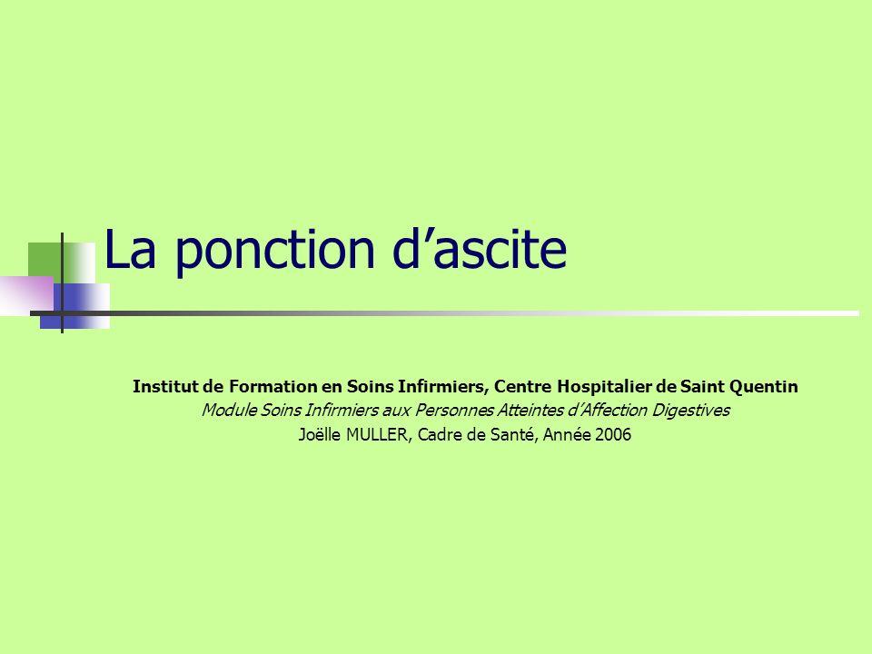 La ponction d'ascite Institut de Formation en Soins Infirmiers, Centre Hospitalier de Saint Quentin.
