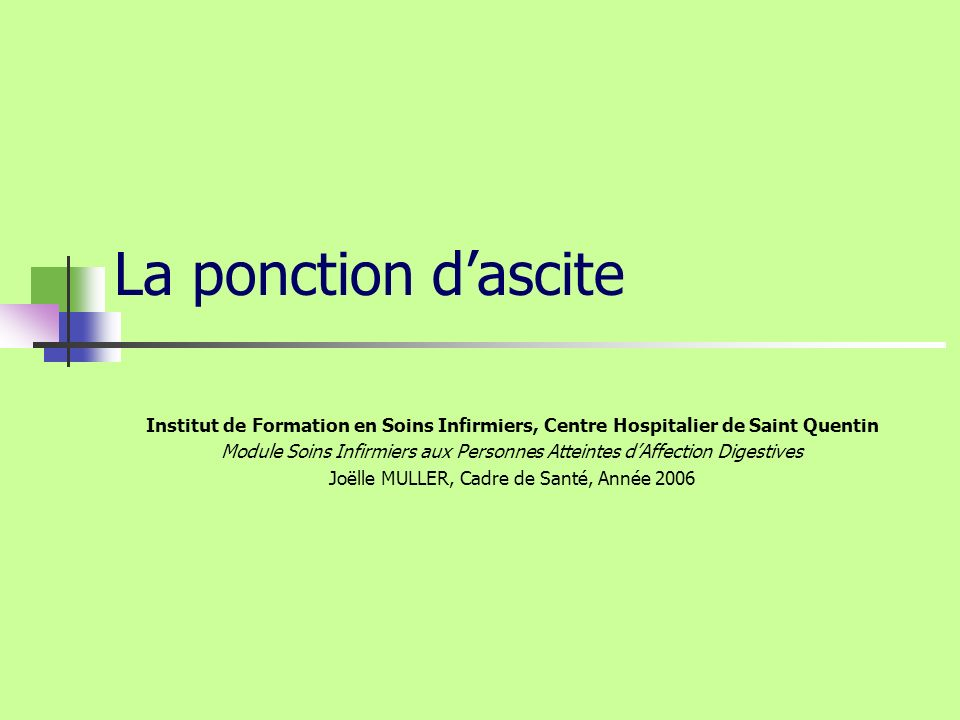La ponction d'asciteInstitut de Formation en Soins Infirmiers, Centre Hospitalier de Saint Quentin.