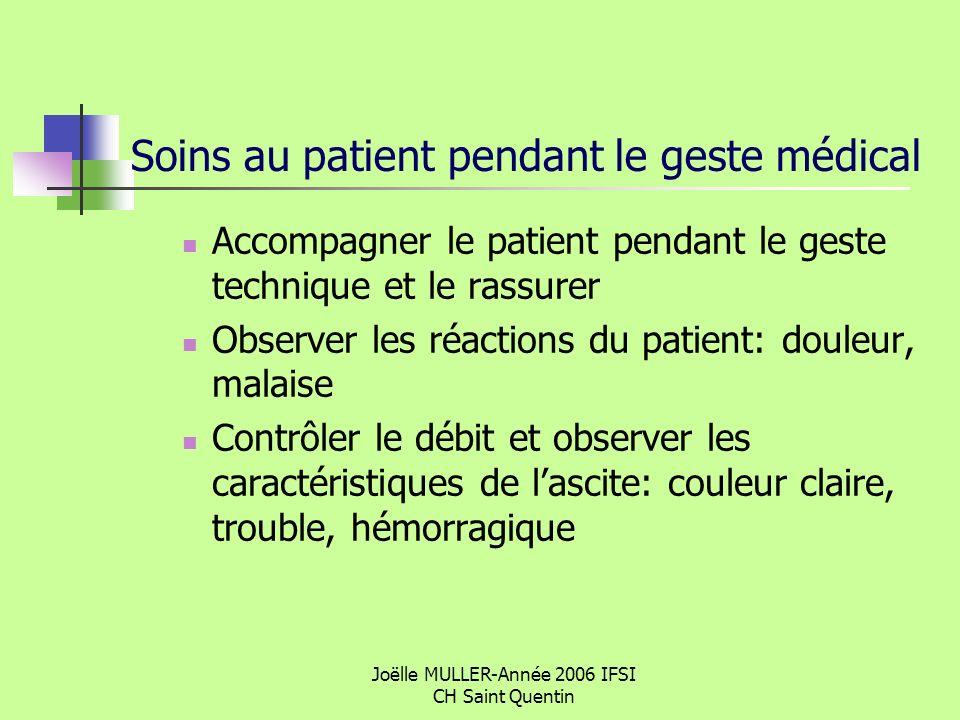 Soins au patient pendant le geste médical
