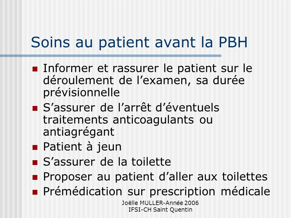 Soins au patient avant la PBH