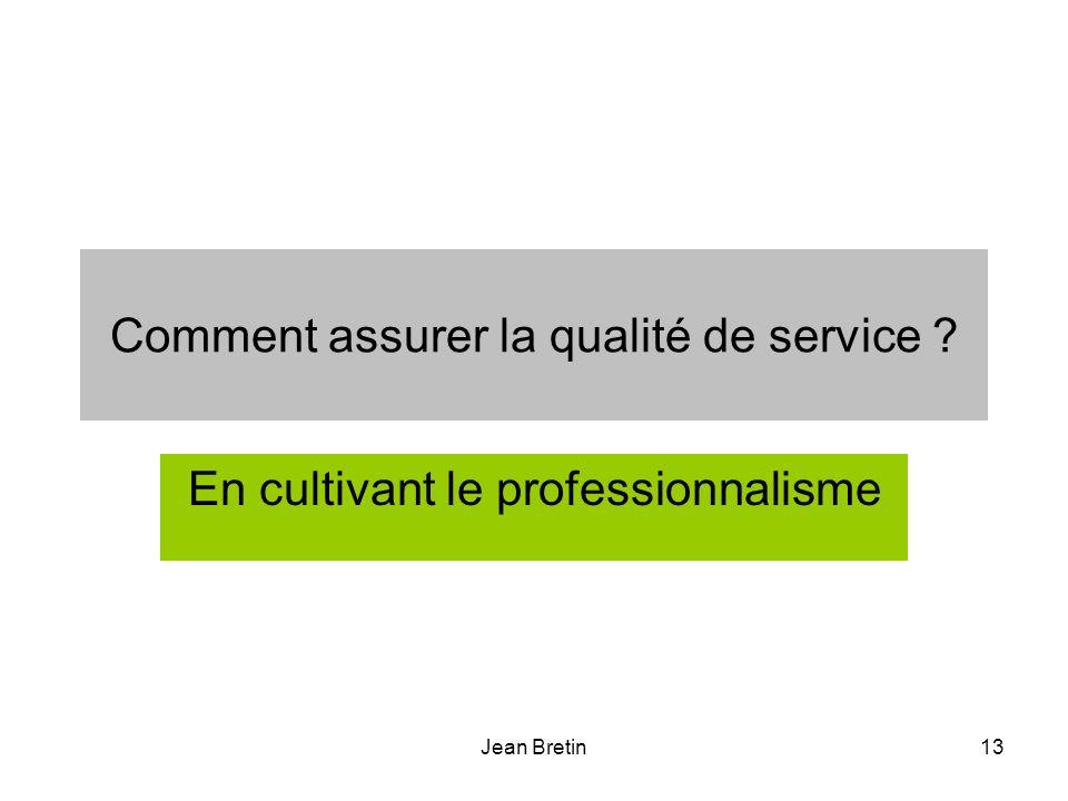 Comment assurer la qualité de service